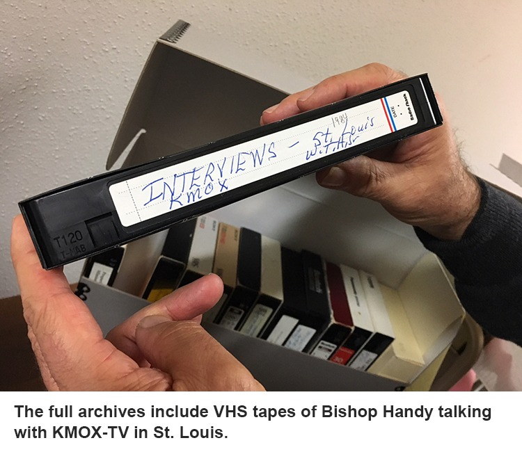 The full archives include VHS tapes of Bishop Handy talking with KMOX-TV in St. Louis.
