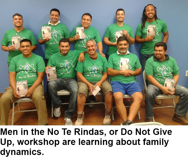 Men in the No Te Rindas, or Do Not Give Up, workshop are learning about family dynamics.